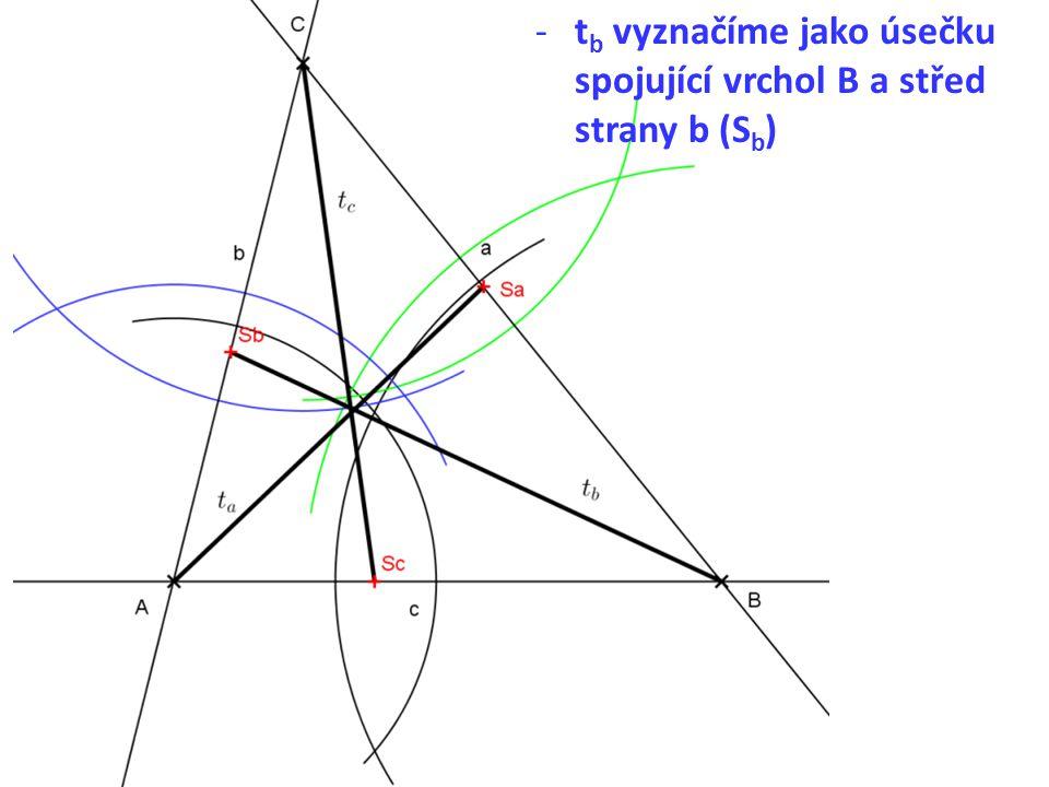 -t b vyznačíme jako úsečku spojující vrchol B a střed strany b (S b )