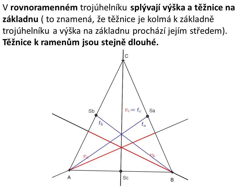 V rovnoramenném trojúhelníku splývají výška a těžnice na základnu ( to znamená, že těžnice je kolmá k základně trojúhelníku a výška na základnu prochá