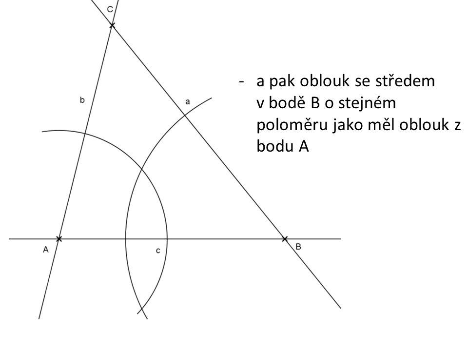 -a pak oblouk se středem v bodě B o stejném poloměru jako měl oblouk z bodu A