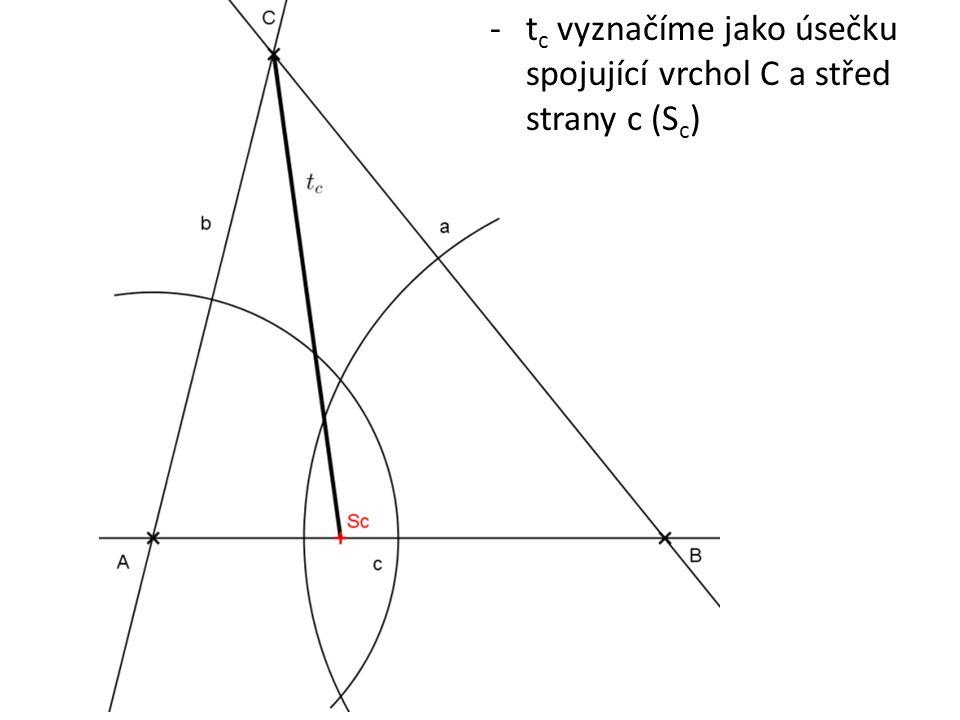 -t c vyznačíme jako úsečku spojující vrchol C a střed strany c (S c )