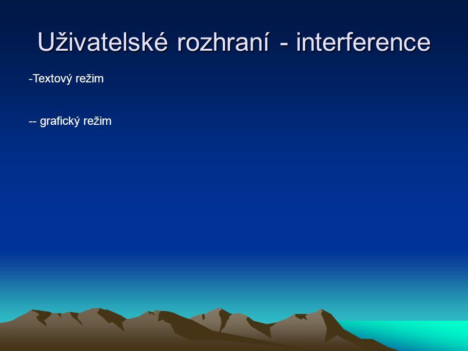 Uživatelské rozhraní - interference -Textový režim -- grafický režim