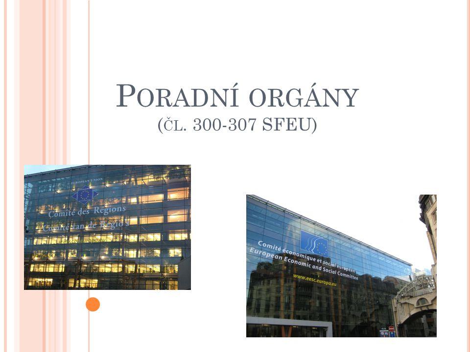 P ORADNÍ ORGÁNY ( ČL. 300-307 SFEU)