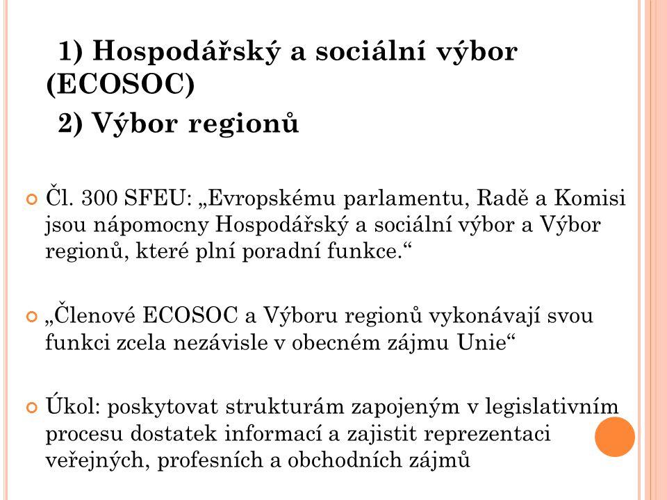1) Hospodářský a sociální výbor (ECOSOC) 2) Výbor regionů Čl.