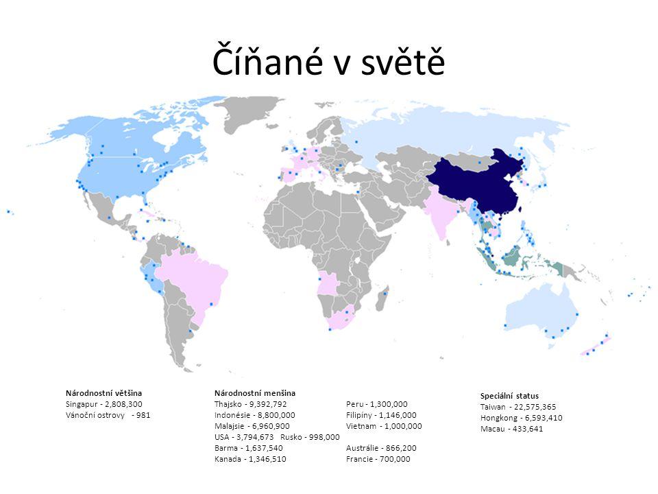 Číňané v světě Národnostní většina Singapur - 2,808,300 Vánoční ostrovy- 981 Národnostní menšina Thajsko - 9,392,792Peru - 1,300,000 Indonésie - 8,800