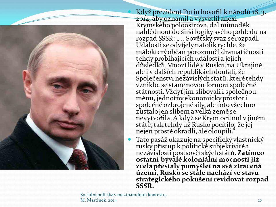 Když prezident Putin hovořil k národu 18. 3. 2014, aby oznámil a vysvětlil anexi Krymského poloostrova, dal mimoděk nahlédnout do širší logiky svého p