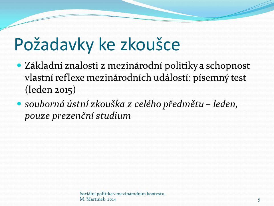 Požadavky ke zkoušce Základní znalosti z mezinárodní politiky a schopnost vlastní reflexe mezinárodních událostí: písemný test (leden 2015) souborná ú