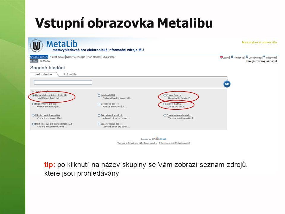 Vstupní obrazovka Metalibu tip: po kliknutí na název skupiny se Vám zobrazí seznam zdrojů, které jsou prohledávány