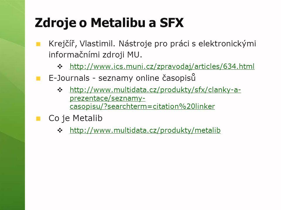 Zdroje o Metalibu a SFX Krejčíř, Vlastimil.