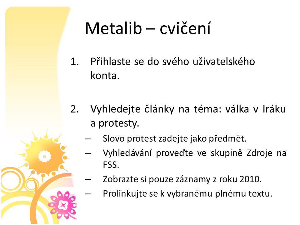 Metalib – cvičení 1.Přihlaste se do svého uživatelského konta.