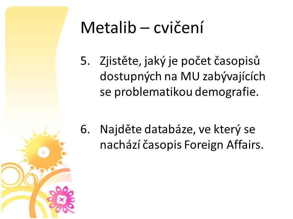 Metalib – cvičení 5.Zjistěte, jaký je počet časopisů dostupných na MU zabývajících se problematikou demografie.