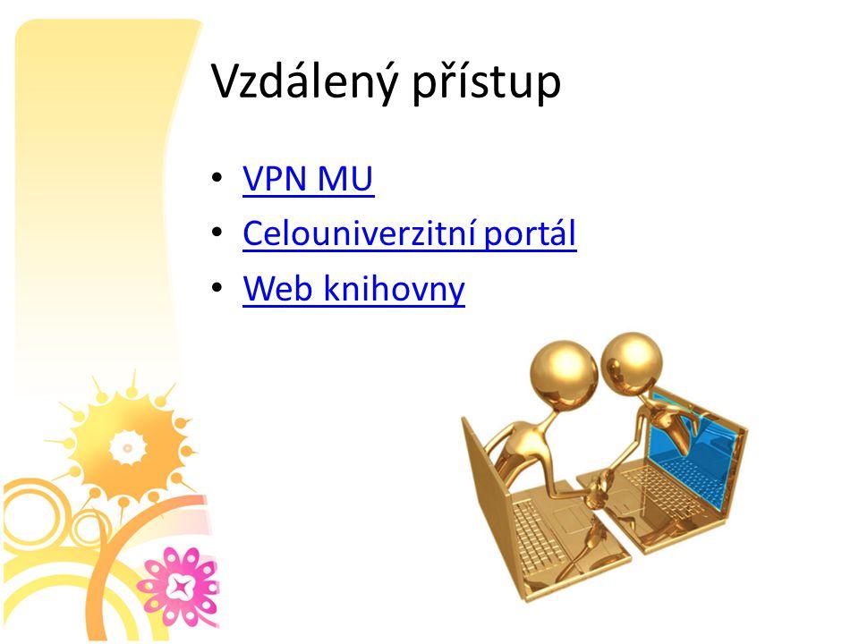 Vzdálený přístup VPN MU Celouniverzitní portál Web knihovny