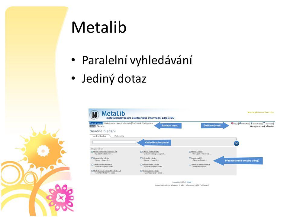 Metalib Paralelní vyhledávání Jediný dotaz