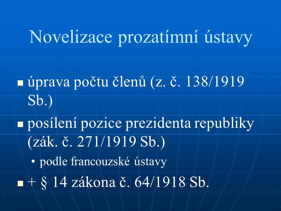 Novelizace prozatímní ústavy úprava počtu členů (z. č. 138/1919 Sb.) posílení pozice prezidenta republiky (zák. č. 271/1919 Sb.) podle francouzské úst
