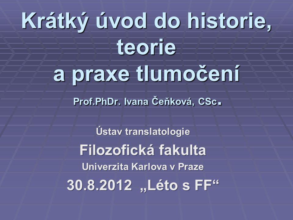 Krátký úvod do historie, teorie a praxe tlumočení Prof.PhDr.