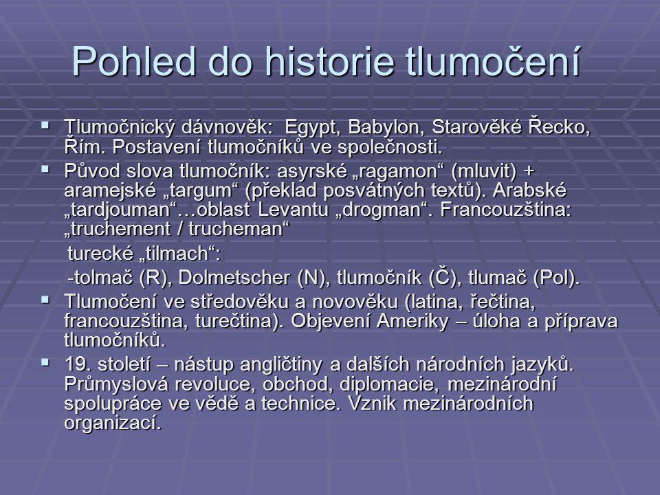  Tlumočnický dávnověk: Egypt, Babylon, Starověké Řecko, Řím.