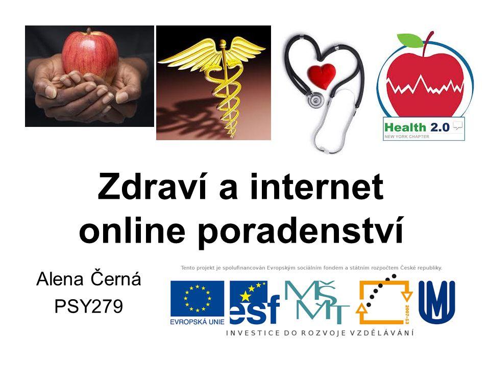 Zdraví a internet online poradenství Alena Černá PSY279