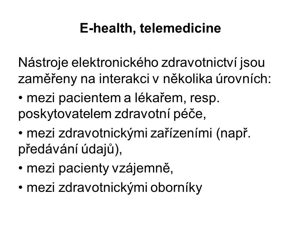 E-health, telemedicine Nástroje elektronického zdravotnictví jsou zaměřeny na interakci v několika úrovních: mezi pacientem a lékařem, resp.
