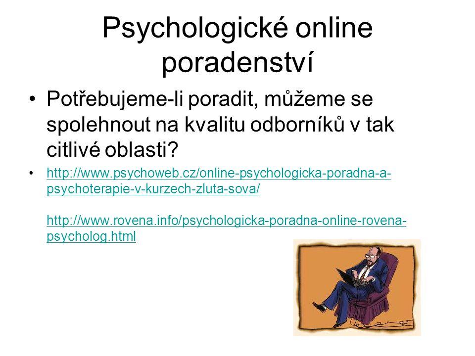 Psychologické online poradenství Potřebujeme-li poradit, můžeme se spolehnout na kvalitu odborníků v tak citlivé oblasti.