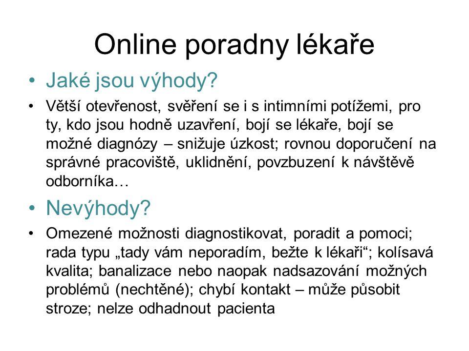 Online psychologické poradenství Pravděpodobnost zachycení skryté populace rizikových osob se s rozšířením internetu a jeho běžným užitím zvyšuje (ti, kdo žijí v odlehlých oblastech, osamělí lidé, lidé, u nichž začíná duševní porucha…) Snížení nákladů na léčbu a zvýšení léčebné kapacity (TOSSMANN & LEUSCHNER, 2009)