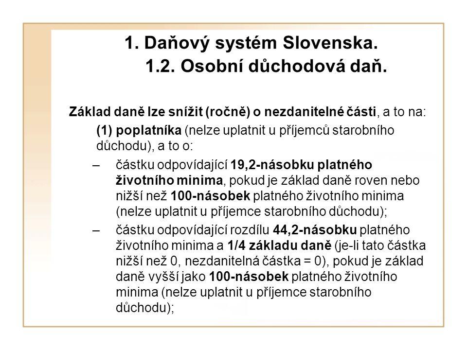 1.Daňový systém Slovenska. 1.2. Osobní důchodová daň.