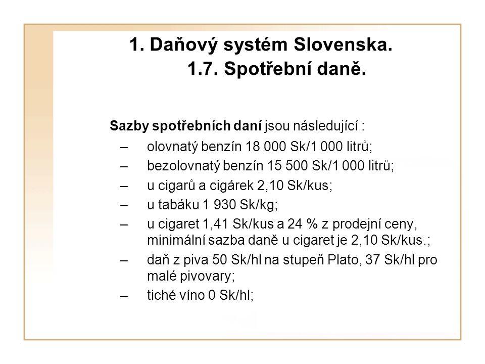 1.Daňový systém Slovenska. 1.7. Spotřební daně.