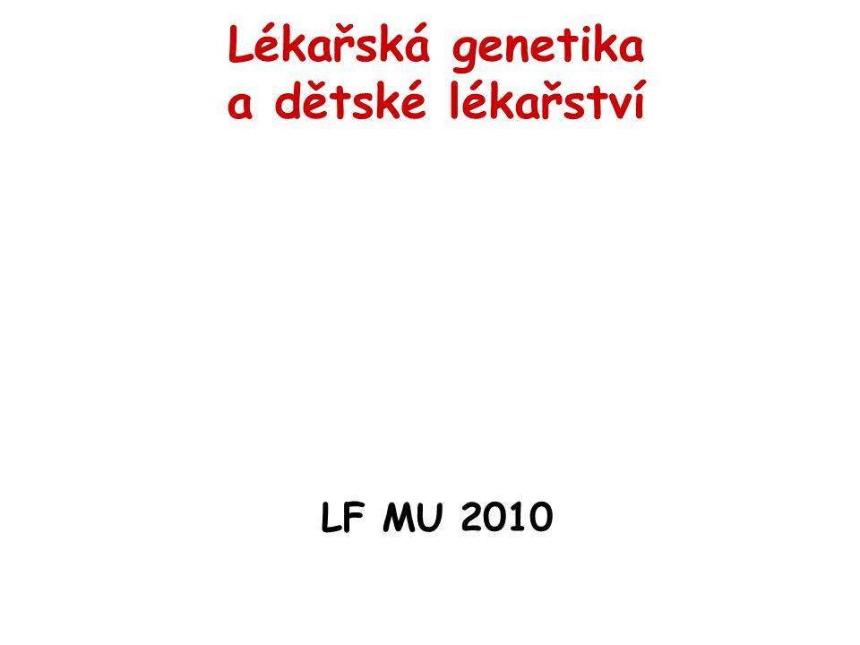 Lékařská genetika a dětské lékařství LF MU 2010