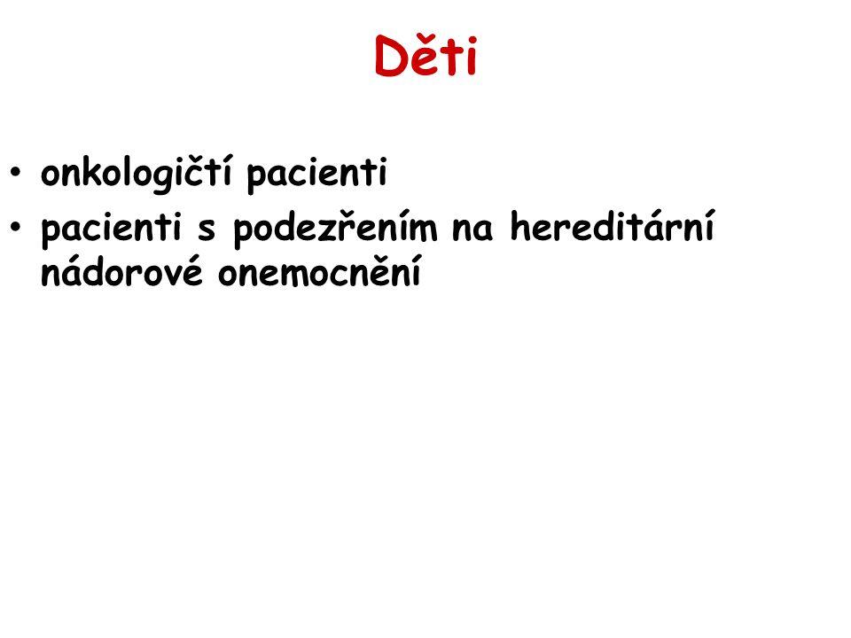 Děti onkologičtí pacienti pacienti s podezřením na hereditární nádorové onemocnění