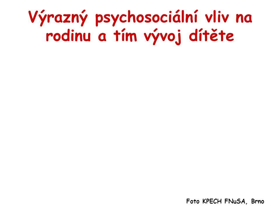 Výrazný psychosociální vliv na rodinu a tím vývoj dítěte Foto KPECH FNuSA, Brno