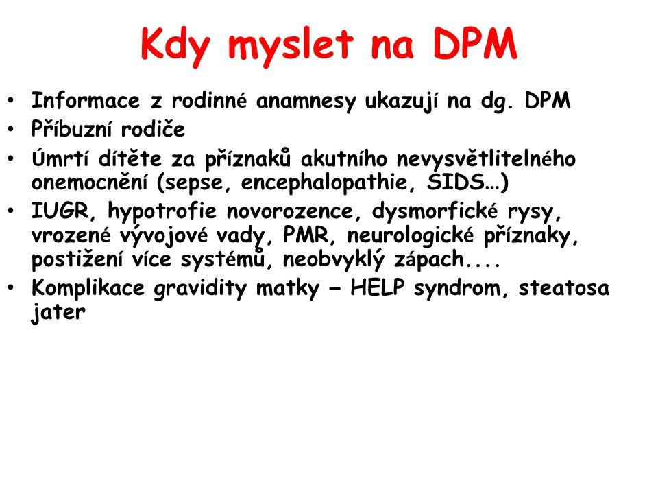 Kdy myslet na DPM Informace z rodinn é anamnesy ukazuj í na dg.