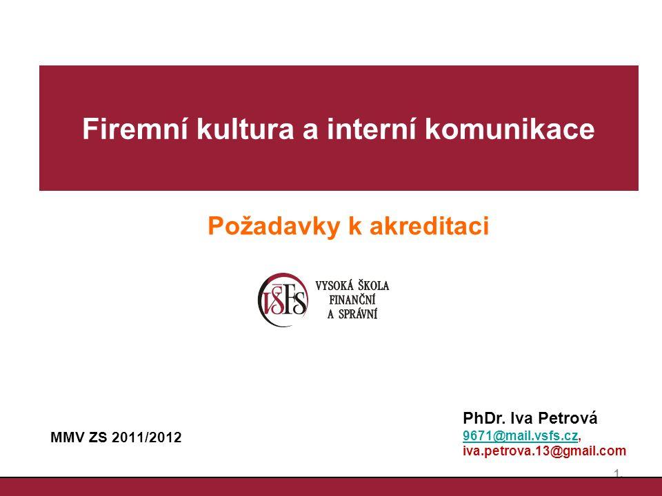 MMV ZS 2011/2012 1.1. Firemní kultura a interní komunikace PhDr.