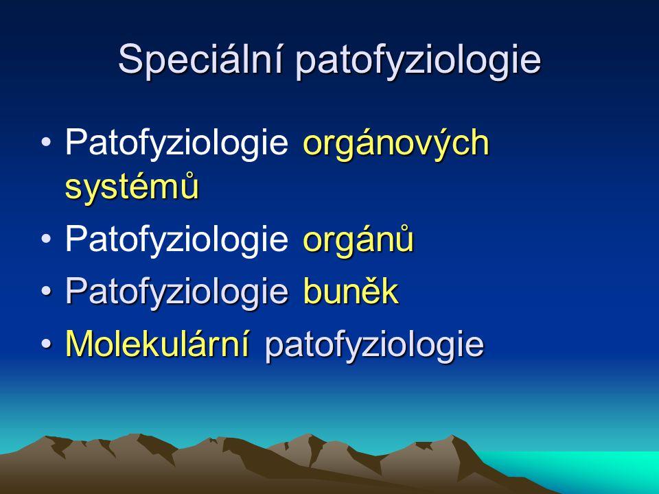 Speciální patofyziologie orgánových systémůPatofyziologie orgánových systémů orgánůPatofyziologie orgánů Patofyziologie buněkPatofyziologie buněk Mole