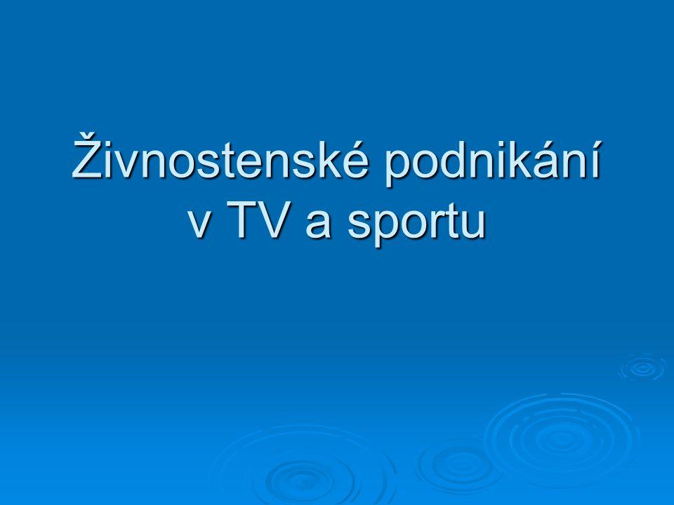Živnostenské podnikání v TV a sportu