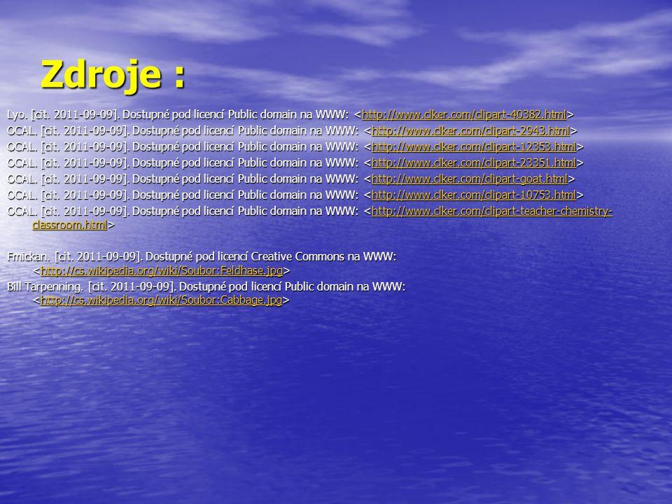 Zdroje : Lyo. [cit. 2011-09-09]. Dostupné pod licencí Public domain na WWW: Lyo. [cit. 2011-09-09]. Dostupné pod licencí Public domain na WWW: http://