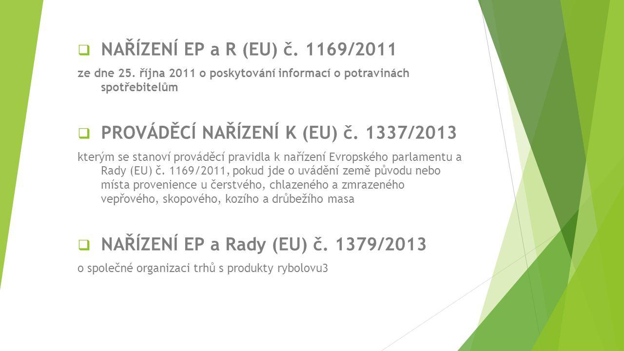  Zákon č.110/1997 Sb., o potravinách a tabákových výrobcích  Vyhl.