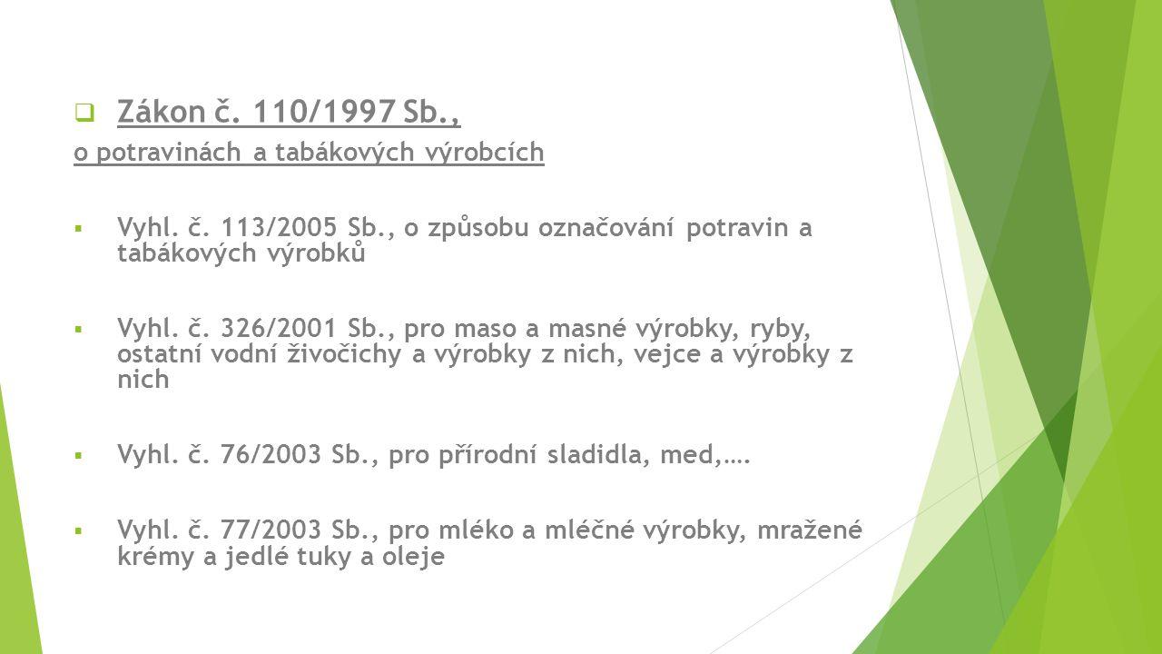  Zákon č.166/1999 Sb. - Veterinární zákon  VYHLÁŠKA č.