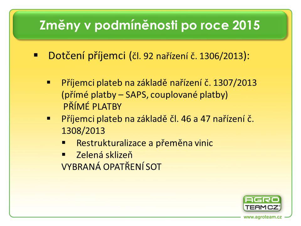  Dotčení příjemci ( čl. 92 nařízení č. 1306/2013 ):  Příjemci plateb na základě nařízení č.