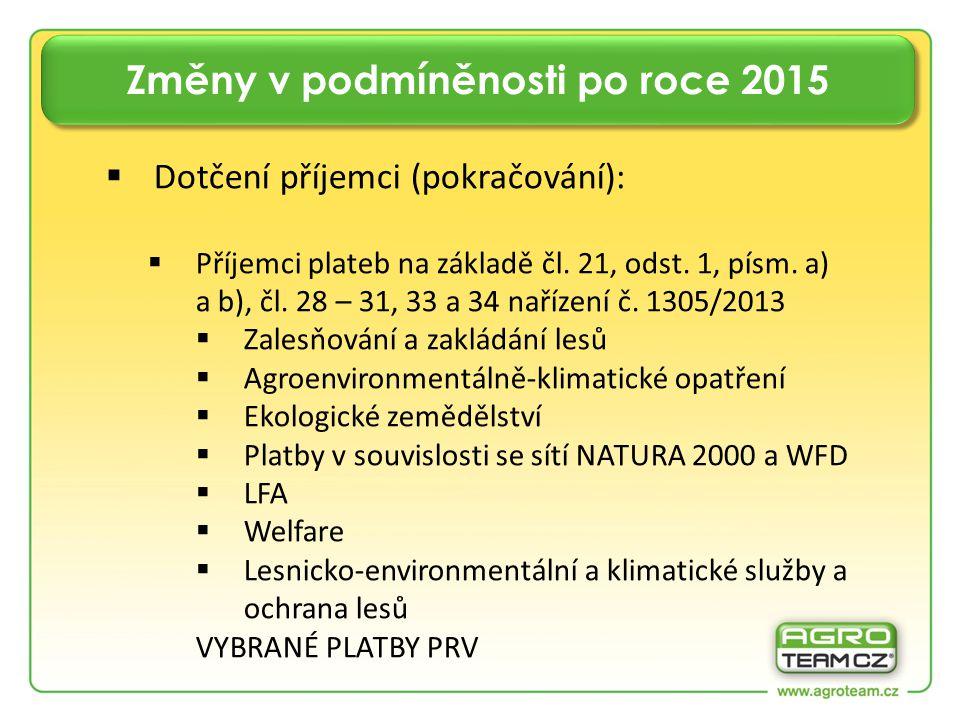  Dotčení příjemci (pokračování):  Příjemci plateb na základě čl.