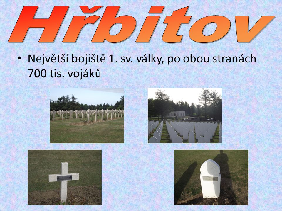 Největší bojiště 1. sv. války, po obou stranách 700 tis. vojáků