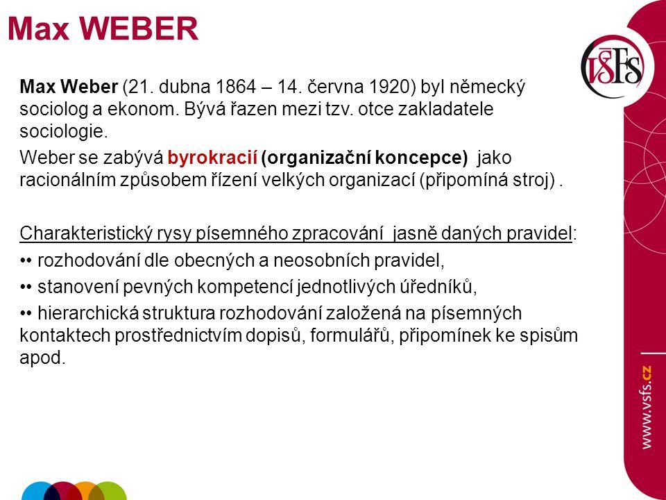 Max Weber (21. dubna 1864 – 14. června 1920) byl německý sociolog a ekonom. Bývá řazen mezi tzv. otce zakladatele sociologie. Weber se zabývá byrokrac