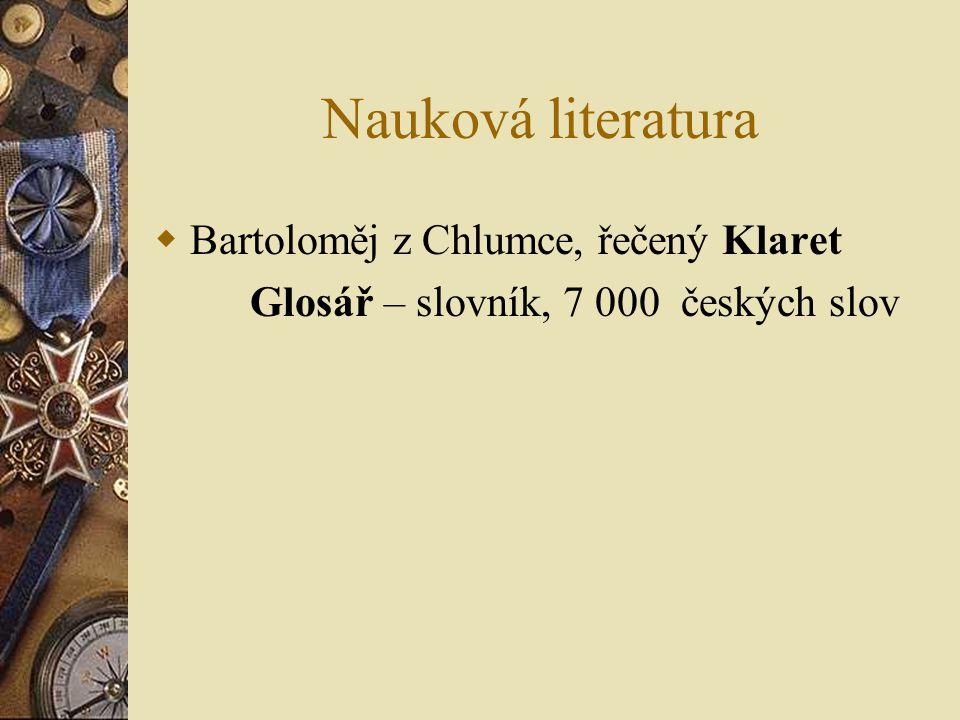 Nauková literatura  Bartoloměj z Chlumce, řečený Klaret Glosář – slovník, 7 000 českých slov