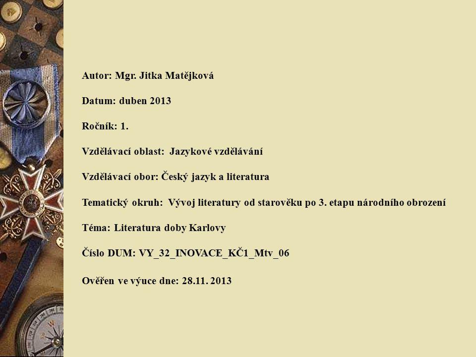 Anotace Výuková prezentace má žáky seznámit s literaturou v době Karla IV.