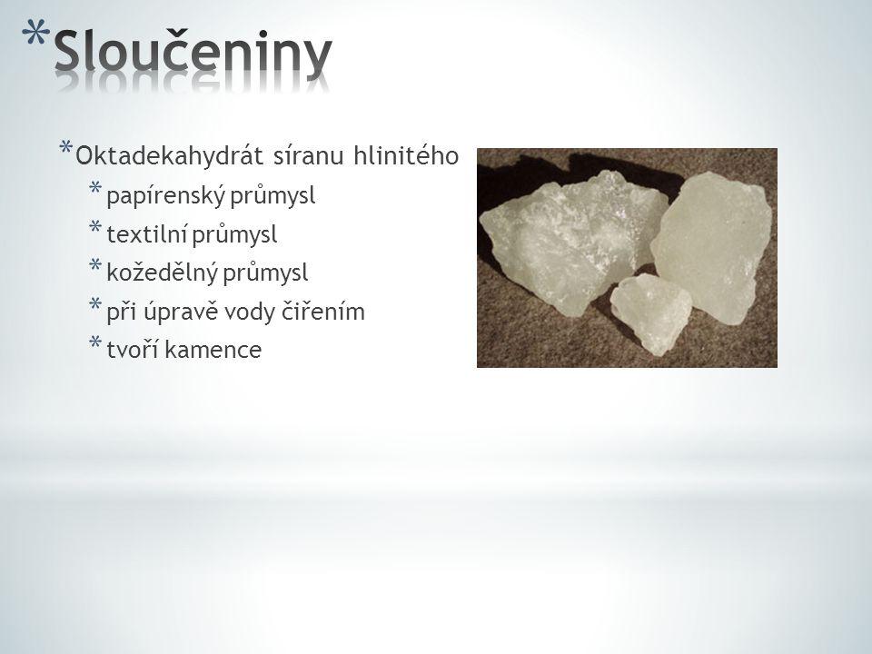 * Oktadekahydrát síranu hlinitého * papírenský průmysl * textilní průmysl * kožedělný průmysl * při úpravě vody čiřením * tvoří kamence