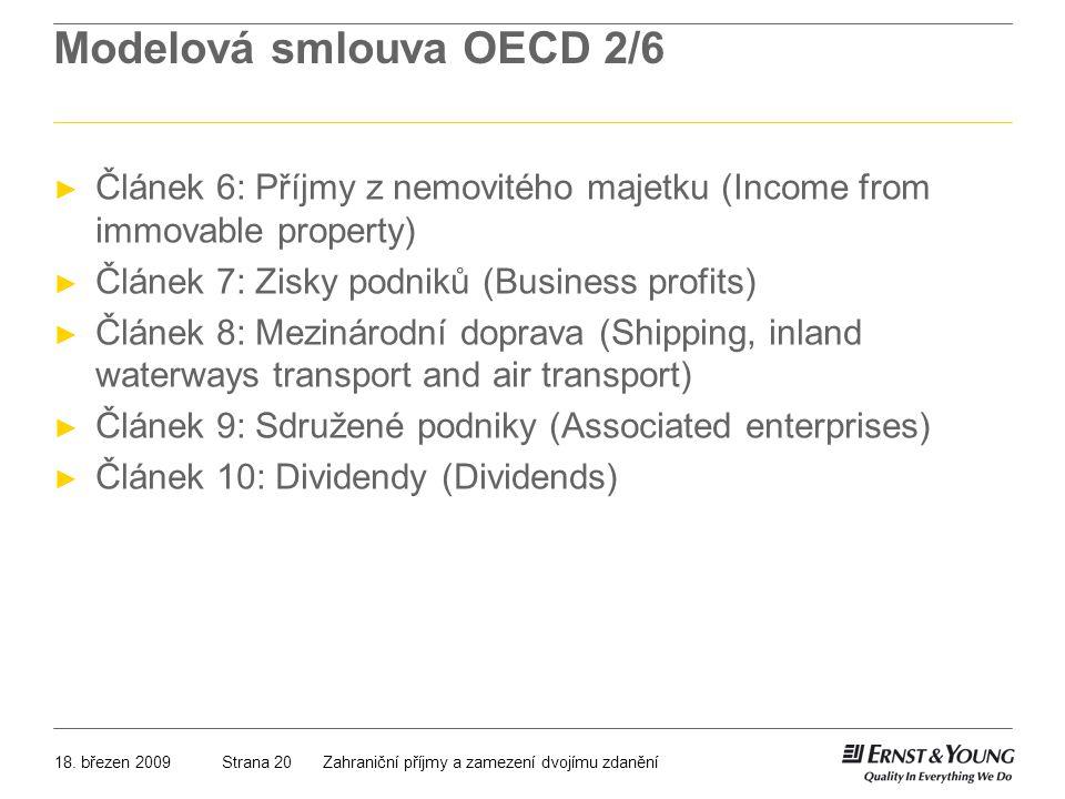 18. březen 2009Zahraniční příjmy a zamezení dvojímu zdaněníStrana 20 Modelová smlouva OECD 2/6 ► Článek 6: Příjmy z nemovitého majetku (Income from im