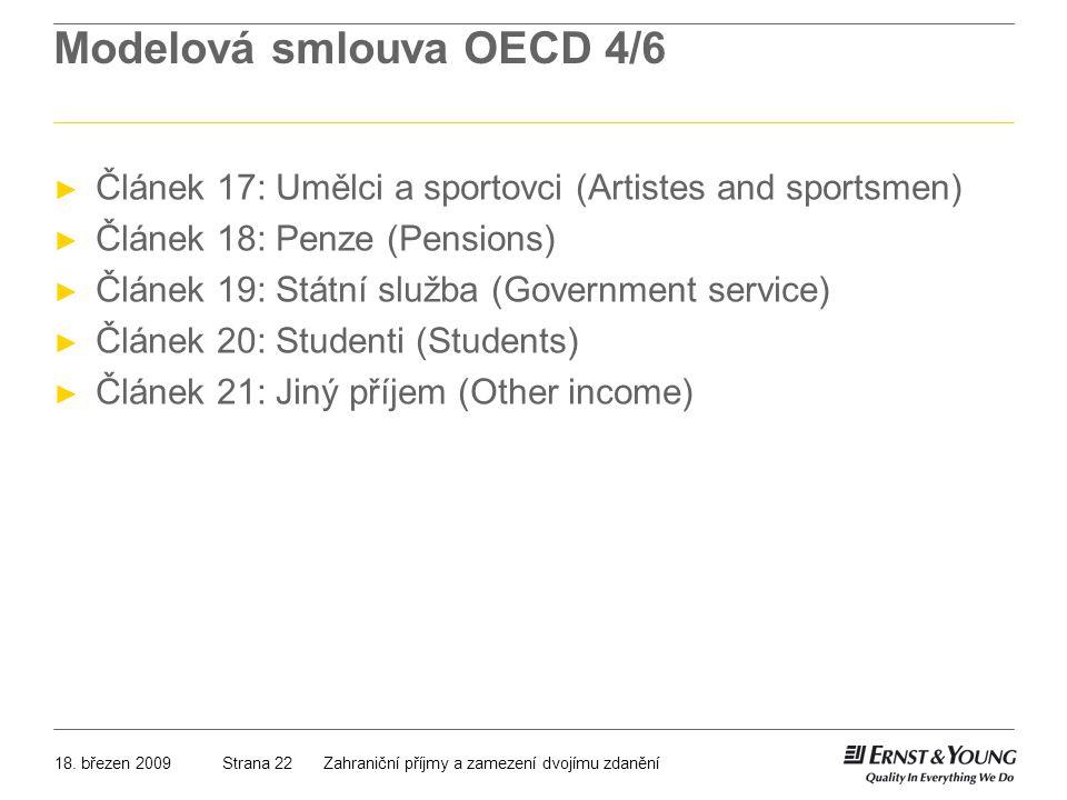 18. březen 2009Zahraniční příjmy a zamezení dvojímu zdaněníStrana 22 Modelová smlouva OECD 4/6 ► Článek 17: Umělci a sportovci (Artistes and sportsmen