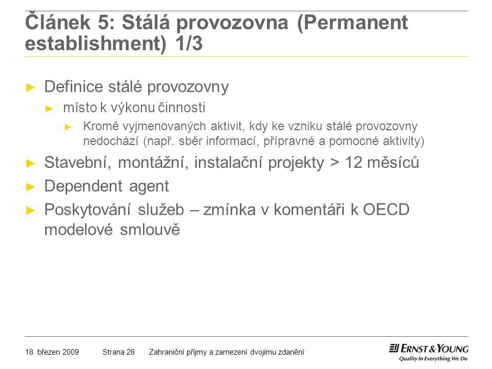 18. březen 2009Zahraniční příjmy a zamezení dvojímu zdaněníStrana 28 Článek 5: Stálá provozovna (Permanent establishment) 1/3 ► Definice stálé provozo