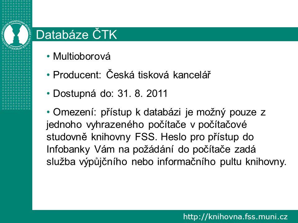 http://knihovna.fss.muni.cz Databáze ČTK Multioborová Producent: Česká tisková kancelář Dostupná do: 31.