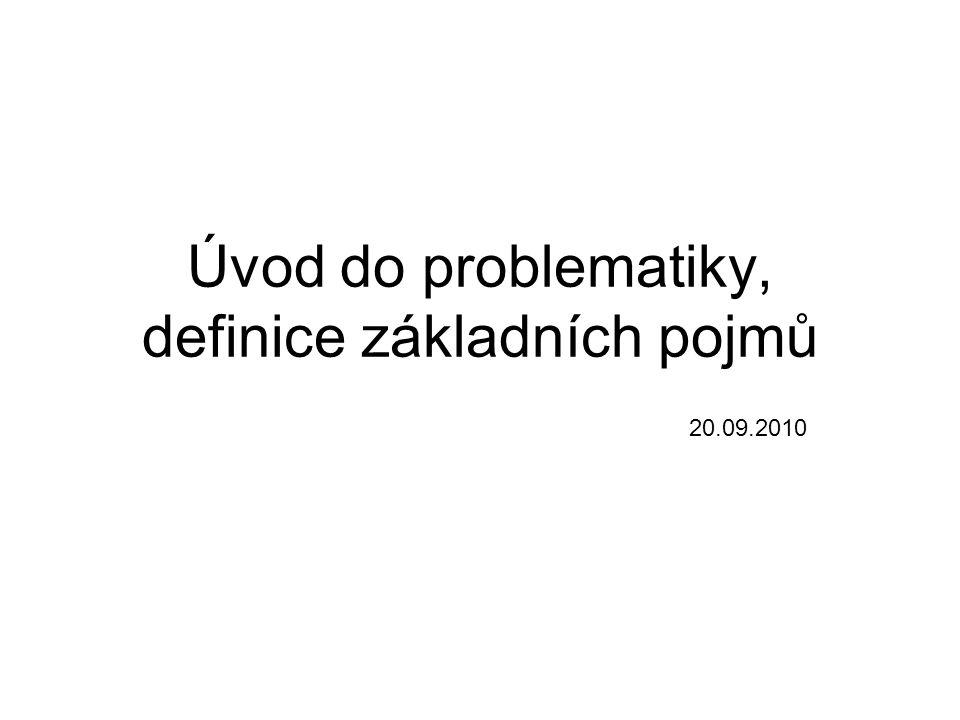 Úvod do problematiky, definice základních pojmů 20.09.2010