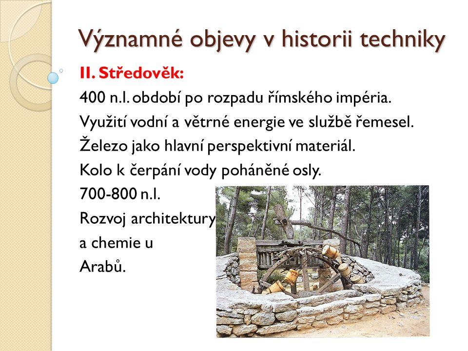 Významné objevy v historii techniky II.Středověk: Románské období: 800 n.l.
