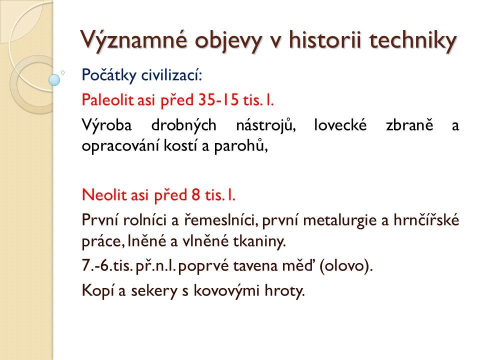 Významné objevy v historii techniky I.Starověk: Kolem r.
