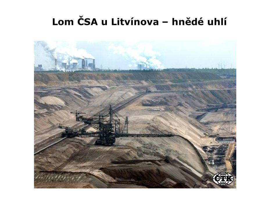 Lom ČSA u Litvínova – hnědé uhlí
